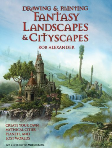 Drawing and Painting Fantasy Landscapes and Cityscapes 9780764132605