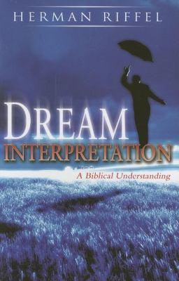Dream Interpretation: A Biblical Understanding 9780768423136