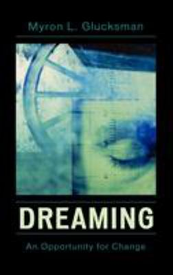 Dreaming: An Opportunity for Change 9780765704474