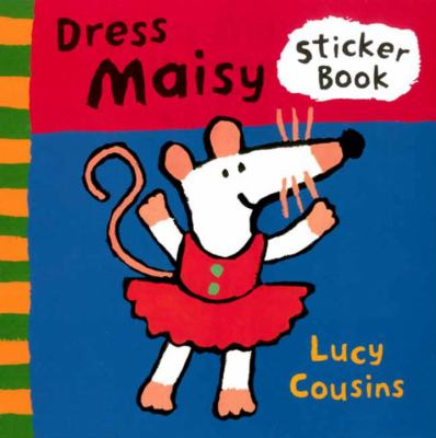 Dress Maisy Sticker Book [With Stickers] 9780763607494