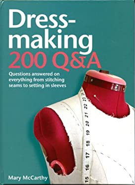 Dressmaking: 200 Q&A: Questions Answered on Everything from Stitching Seams to Setting in Sleeves 9780764165443