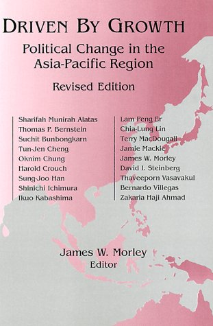 Driven by Growth: Political Change in the Asia-Pacific Region 9780765603524