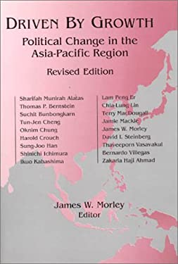Driven by Growth: Political Change in the Asia-Pacific Region, Revised Edition 9780765603517