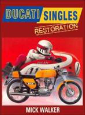 Ducati Singles Restoration By Mick Walker