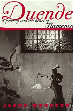 Duende: A Journey Into the Heart of Flamenco 9780767911665