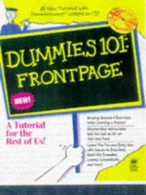 Dummies 101: FrontPage 98 [With Includes Sample Exercise Files, an FTP Program...] 9780764501661