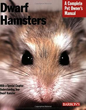 Dwarf Hamsters: Everything about Purchase, Care, Nutrition, and Behavior 9780764140969
