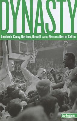 Dynasty: The Rise of the Boston Celtics 9780762773565