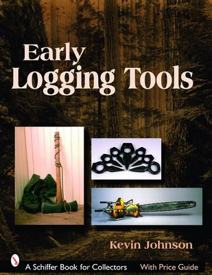 Early Logging Tools 9780764327407
