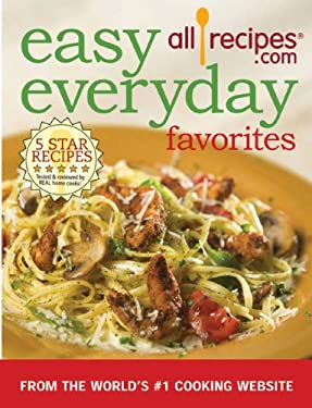 Easy Everyday Favorites: From the World's #1 Cooking Website