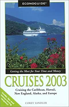 Econoguide Cruises 2003: Cruising the Caribbean, Hawaii, New England, Alaska, and Europe 9780762724956