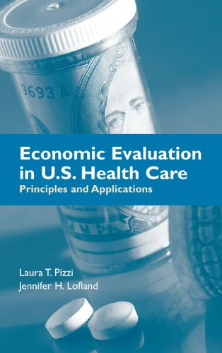 Economic Evaluation in U.S. Health Care: Principles and Applications 9780763727468