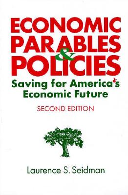 Economic Parables and Policies: Saving for America's Economic Future 9780765602411