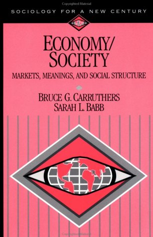 Economy/Society: Markets, Meanings, and Social Structure 9780761986416
