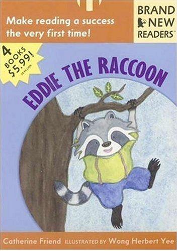 Eddie the Raccoon by Catherine Friend, Wong Herbert Yee