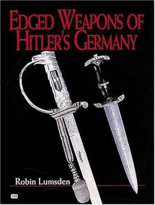 Edged Weapons of Hitler's Germany 9780760311318