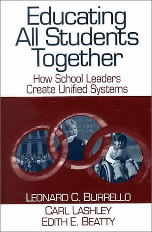 Educating All Students Together: How School Leaders Create Unified Systems 9780761976981