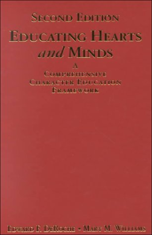 Educating Hearts and Minds: A Comprehensive Character Education Framework 9780761976899