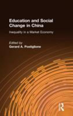 Education and Social Change in China: Inequality in a Market Economy 9780765614766