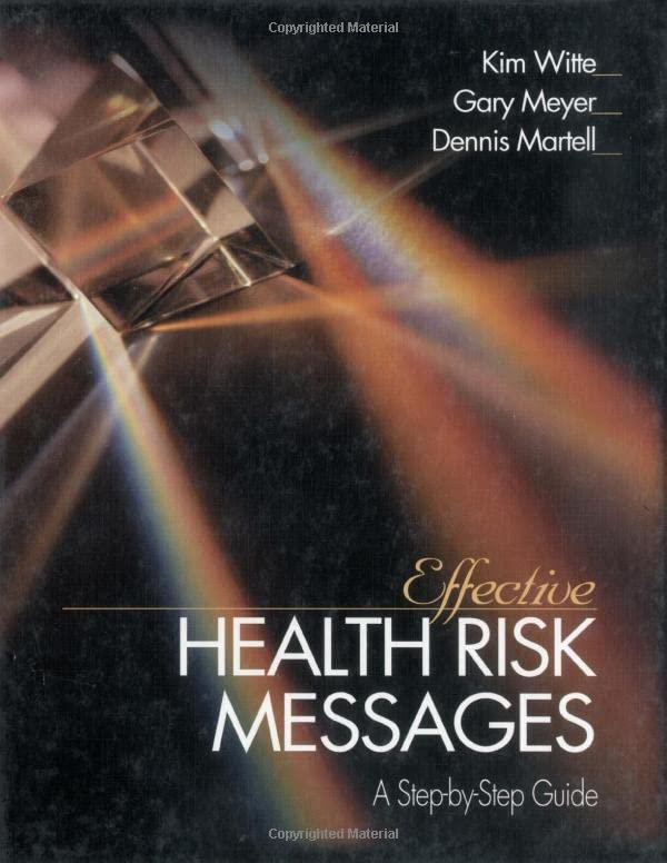 Effective Health Risk Messages: A Step-By-Step Guide 9780761915096