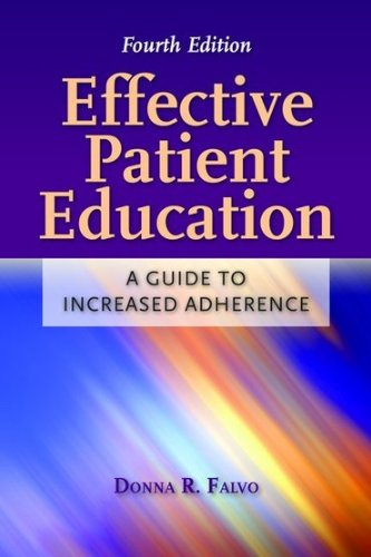 Effective Patient Education: A Guide to Increased Adherence 9780763766252