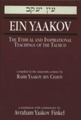 Ein Yaakov: The Ethical and Inspirational Teachings of the Talmud 9780765760821