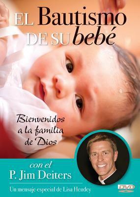 El Bautismo de Su Bebe: Bienvenidos a la Familia de Dios 9780764822056