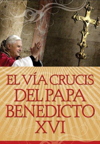 El Via Crucis del Papa Benedicto XVI 9780764816949