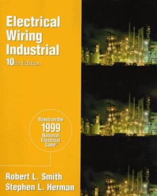 Electrical Wiring Industrial: Based on the 1999 National Electrical Code