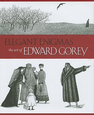 Elegant Enigmas: The Art of Edward Gorey 9780764948046