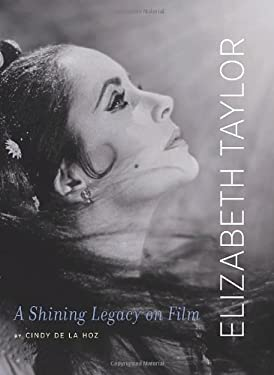 Elizabeth Taylor: A Shining Legacy on Film 9780762440450