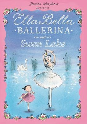 Ella Bella Ballerina and Swan Lake 9780764164071