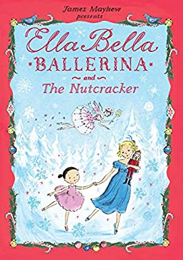 Ella Bella Ballerina and the Nutcracker 9780764165818