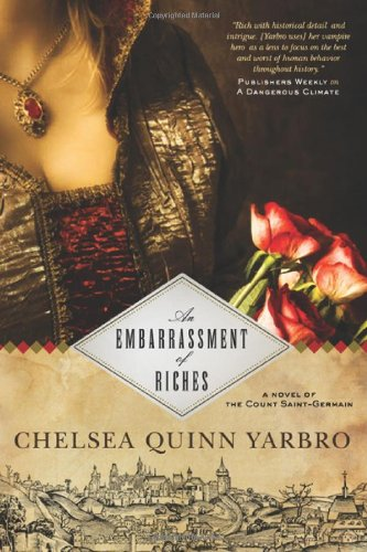 An Embarrassment of Riches: A Novel of the Count Saint-Germain 9780765331038
