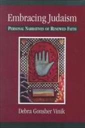 Embracing Judaism: Personal Narratives of Renewed Faith - Gonsher-Vinik, Debra / Vinik, Debra Gonsher