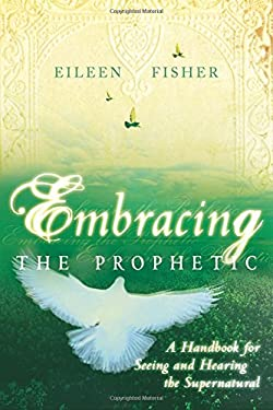 Embracing the Prophetic 9780768424072