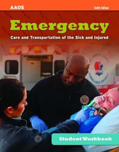 Emergency Care and Transportation of the Sick and Injured Student Workbook 9780763792565