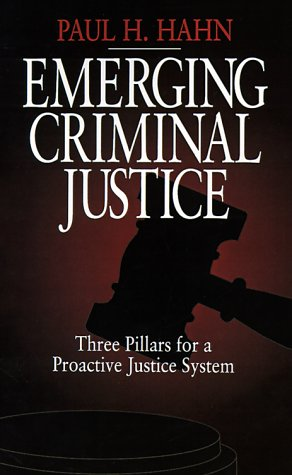 Emerging Criminal Justice: Three Pillars for a Proactive Justice System 9780761912835