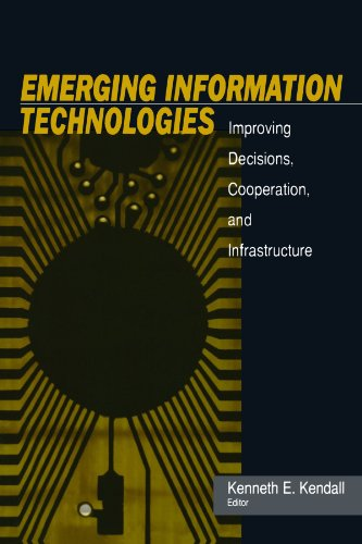Emerging Information Technology: Improving Decisions, Cooperation, and Infrastructure 9780761917496