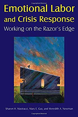 Emotional Labor and Crisis Response: Working on the Razor's Edge 9780765625199