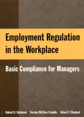 Employment Regulation in the Workplace: Basic Compliance for Managers 9780765623508