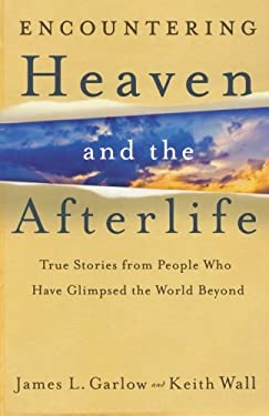 Encountering Heaven and the Afterlife 9780764208119