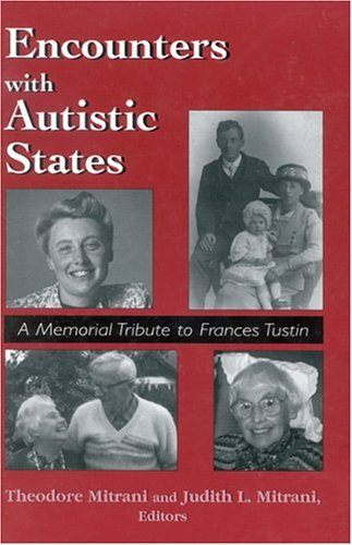 Encounters with Autistic States: A Memorial Tribute to Frances Tustin 9780765700667