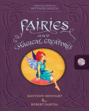 Encyclopedia Mythologica: Fairies and Magical Creatures Pop-Up 9780763631727