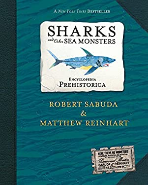 Encyclopedia Prehistorica Sharks and Other Sea Monsters: The Definitive Pop-Up 9780763622299