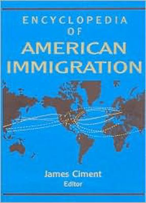 Encyclopedia of American Immigration 9780765680280