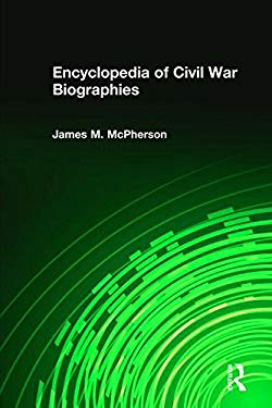 Encyclopedia of Civil War Biographies 9780765680211