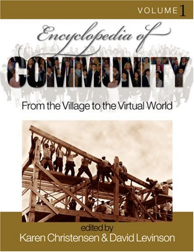 Encyclopedia of Community: From the Village to the Virtual World 9780761925989