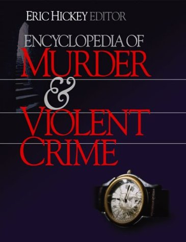 Encyclopedia of Murder and Violent Crime 9780761924371