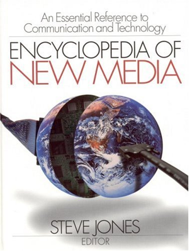 Encyclopedia of New Media: An Essential Reference to Communication and Technology 9780761923824